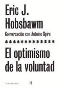 Descargar Libro El optimismo de la voluntad (El Arco de Ulises) de Eric Hobsbawm