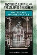 Ghosts and Haunted Places (Mysteries, Legends, and Unexplained Phenomena) por Rosemary Ellen Guiley