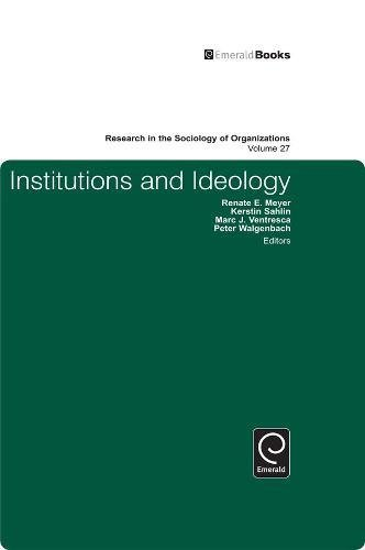 Institutions and Ideology: 27 (Research in the Sociology of Organizations)