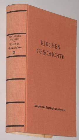Bihlmeyer, Karl/ Tüchle, Hermann: Kirchengeschichte. Band. 3: Die Neuzeit und die neueste Zeit. 17. Aufl. Schöningh, 1961. Gr.-8°. XV, 583 (1) S. Leinen.