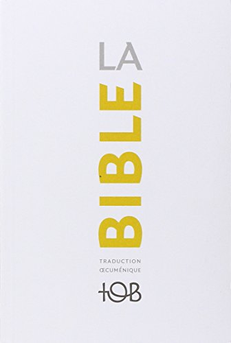 La Bible TOB : Traduction oecuménique avec introductions, notes essentielles, glossaire par Cerf