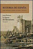 La época del liberalismo: Historia de España Vol. 6 por Josep Fontana Lázaro