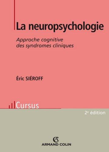En ligne téléchargement La neuropsychologie : Approche cognitive des syndromes cliniques pdf