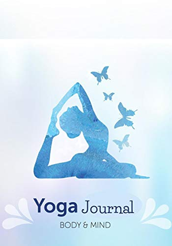 Yoga Body & Mind: Lined Yoga Quotes Journal With Motivational Inspirational About Life and Yoga, Yoga Practice Journal For Women & Teen Girls Yoga Für Teens