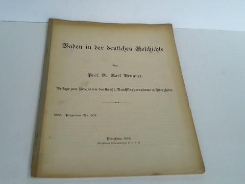 Baden in der deutschen Geschichte. Beilage zum Programm des Großh. Reuchlingymnasiums in Pforzheim.