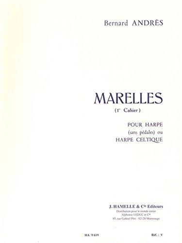 Bernard Andres - Marelles pour Harpe (1<Sup>Er</Sup> Cahier)