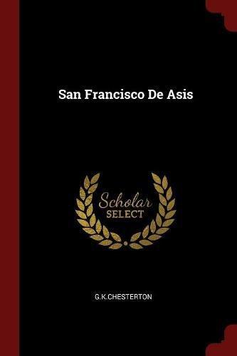 San Francisco De Asis por GKChesterton GKChesterton