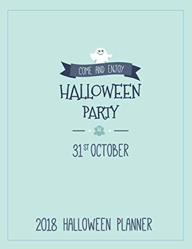 2018 Halloween Planner Come and Enjoy Halloween Party 31st October: Happy Halloween Trick or Treat Planner. Halloween Holiday Organizer. Plan ... Expenses, Notes. (Happy Halloween Plans)