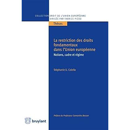 La restriction des droits fondamentaux dans l'Union européenne: Notions, cadre et régime