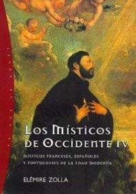 Los místicos de Occidente, 4: Místicos franceses, españoles y portugueses de la edad moderna (Orígenes)