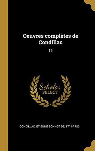 Oeuvres Complètes de Condillac: 15 par Etienne Bonnot De Condillac