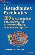 Estudiantes excelentes: 100 ideas prácticas para mejorar el autoaprendizaje en Educación Superior (Universitaria)