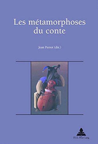 Les Metamorphoses Du Conte