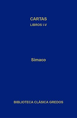 Cartas. Libros I-V (Biblioteca Clásica Gredos nº 281) por Símaco
