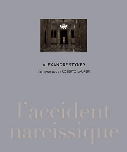 Alexandre Styker : L'accident narcissique