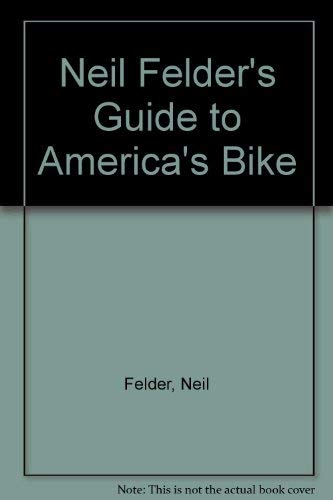 Neil Felder's Guide to America's Bike