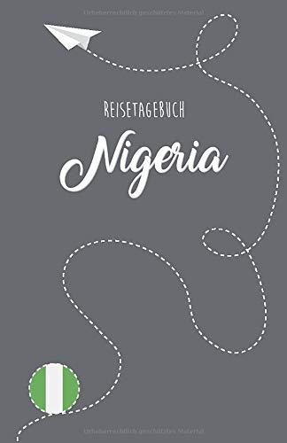 Nigeria Reisetagebuch: Zum Selberschreiben, Ausfüllen und Gestalten