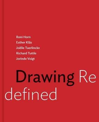 By Jennifer R Gross ; Cornelia H Butler ; Cathleen Chaffee ; Veronica Roberts ; Lexi Lee Sullivan ( Author ) [ Drawing Redefined: Roni Horn, Esther Klas, Joelle Tuerlinckx, Richard Tuttle and Jorinde Voigt By Dec-2015 Hardcover