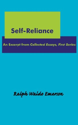 an introduction to self reliance In self-reliance, philosopher ralph waldo emerson argues that polite society has an adverse effect on one's personal growth self-sufficiency, he writes, gives one the freedom to discover one's.