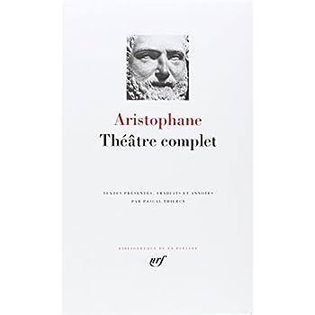 Aristophane : Théâtre complet