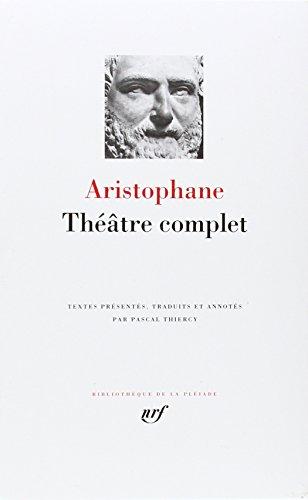 Aristophane : Théâtre complet par Aristophane