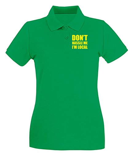 T-Shirtshock - Polo pour femme FUN1250 Don t Hassle Me I m Local Vert