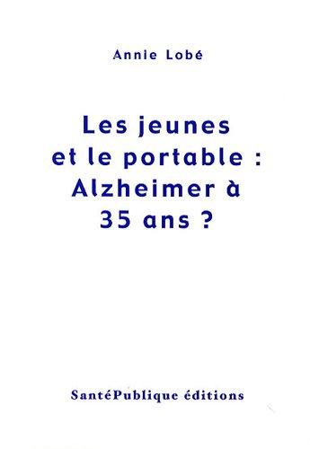Les jeunes et le portable : Alzheimer à 35 ans ?