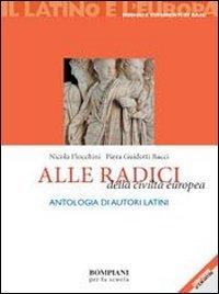 Il latino e l'Europa. Alle radici della civiltà europea. Per i Licei e gli Ist. Magistrali