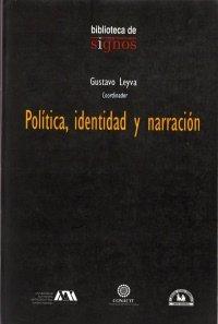 Politica, identidad y narracion/ Politics, Identity and Narration