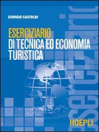 Eserciziario di tecnica ed economia turistica