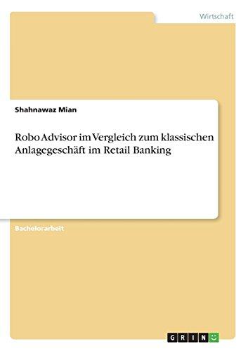 Robo Advisor im Vergleich zum klassischen Anlagegeschäft im Retail Banking