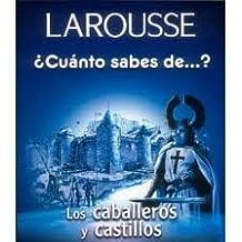 Los cabelleros y castillos/The Knights and Castles (Cuanto Sabes De.)