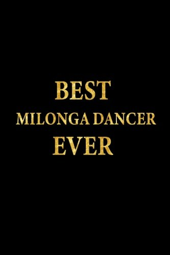 Best Milonga Dancer Ever: Lined Notebook, Gold Letters Cover, Diary, Journal, 6 x 9 in., 110 Lined Pages por Montgomery Stationery