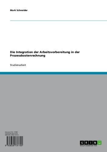 Die Integration der Arbeitsvorbereitung in der Prozesskostenrechnung