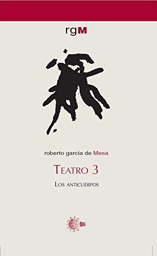 Teatro 3. Los Anticuerpos
