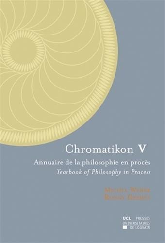 Chromatikon V: Annuaire de la philosophie en procès - Yearbook of Philosophy in Process