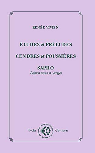 Etudes et préludes ; Cendres et poussières ; Sapho