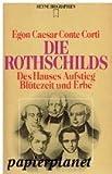 Die Rothschilds. Des Hauses Aufstieg, Blütezeit und Erbe. bei Amazon kaufen