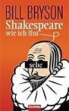 Shakespeare - wie ich ihn sehe - Bill Bryson