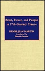 Print, Power and People in 17th-Century France by Henri-Jean Martin (1993-06-01)