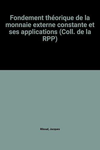 Fondement théorique de la monnaie externe constante et ses applications (Coll. de la RPP)