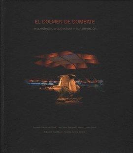 EL DOLMEN DE DOMBATE: ARQUEOLOGÍA, ARQUITECTURA Y CONSERVACIÓN