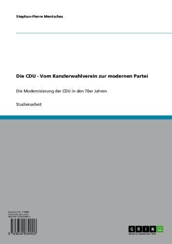 Die CDU - Vom Kanzlerwahlverein zur modernen Partei: Die Modernisierung der CDU in den 70er Jahren