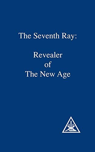 The Seventh Ray: Revealer of the New Age by Alice A. Bailey (1995-06-01)