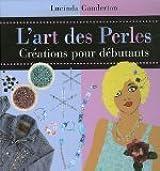 L'art des perles : Créations pour débutants
