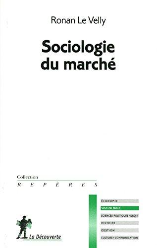 Sociologie du marché par Ronan LE VELLY