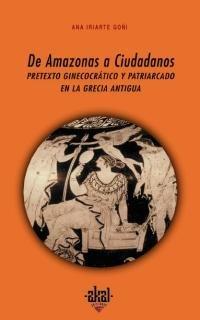 De amazonas a ciudadanos (Universitaria) de Ana Iriarte Goñi (31 oct 2002) Tapa blanda