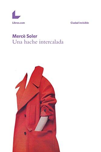 Una hache intercalada (Ciudad invisible) por Mercè Soler