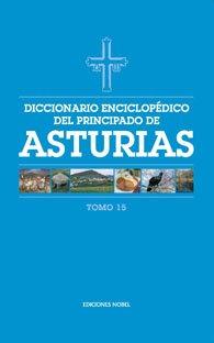 Diccionario enciclop?dico del Principado de Asturias (Tomo 15)