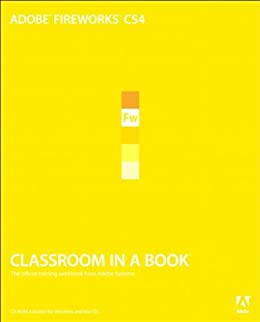 Adobe Fireworks CS4 Classroom in a Book by [Adobe Creative Team]